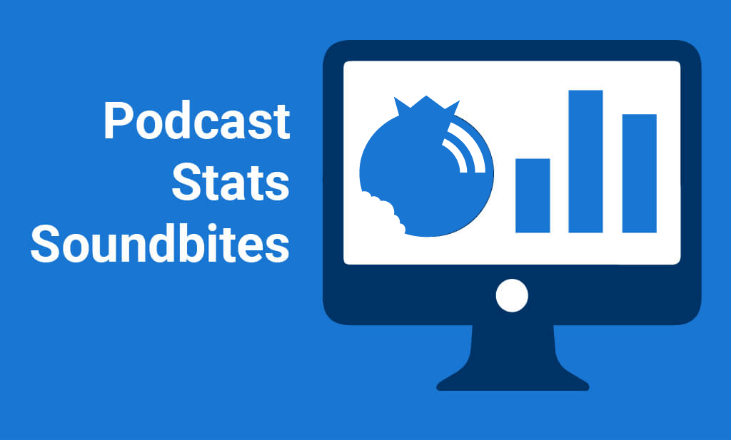 Podcast Stats Soundbites