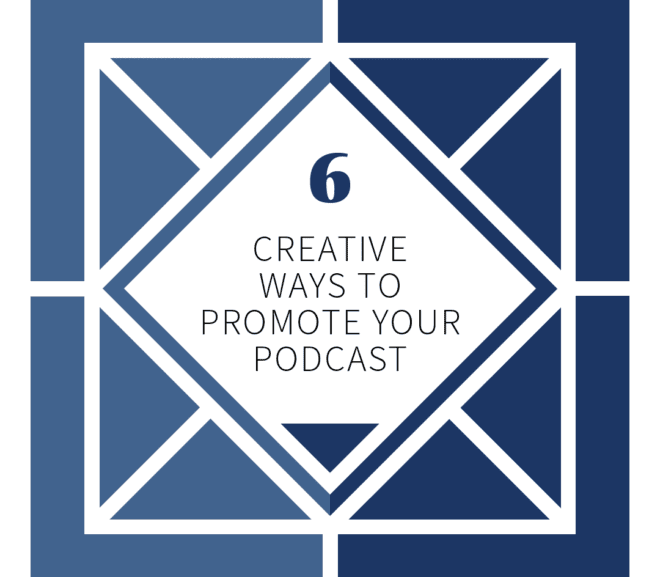 6 creative ways to promote your podcast