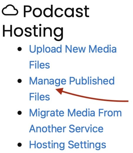 Screenshot of Podcast Hosting box with a red arrow pointing at the Manage Published Files link