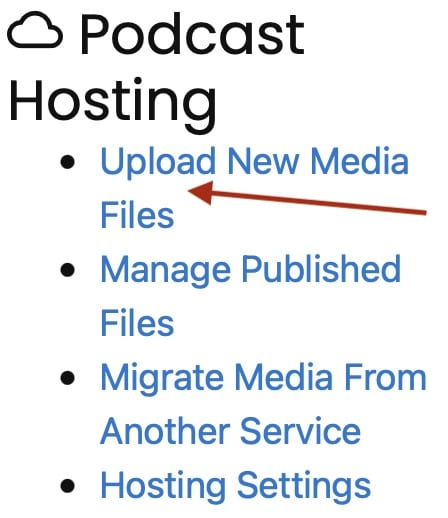 Screenshot of the Podcast Hosting box with a red arrow pointing towards the Upload New Media Files link