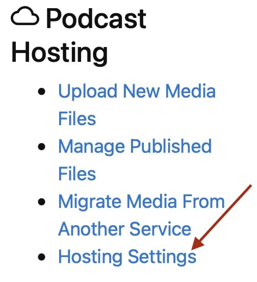 Screenshot of a red arrow pointing at the Hosting Settings link inside the Podcast Hosting box