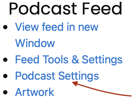 Screenshot of a red arrow pointing at the Podcast Settings link inside the Podcast Feed box